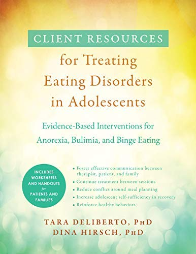 Client Resources for Treating Eating Disorders in Adolescents: Evidence-Based Interventions for Anorexia, Bulimia, and Binge Eating (English Edition)
