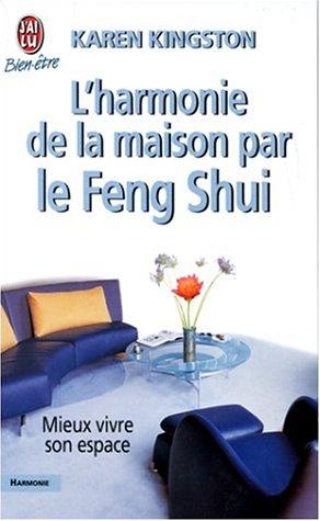 L'harmonie de la maison par le Feng Shui par Karen Kingston