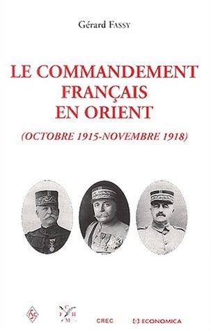 Le commandement français en Orient (Octobre 1915 - Novembre 1918)