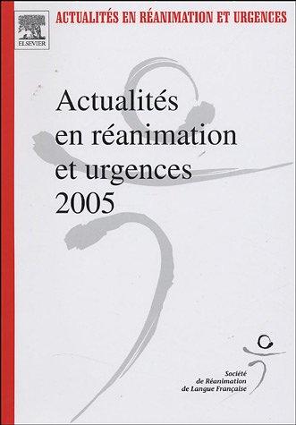 Actualités en Réanimation et Urgences 2005: SRLF