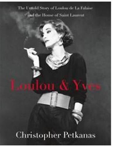 Loulou & Yves: The Untold Story of Loulou de La Falaise and the House of Saint Laurent por Christopher Petkanas