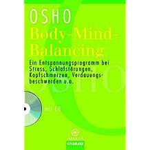 Body-Mind-Balancing: Ein Entspannungsprogramm bei Stress, Schlafstörungen, Kopfschmerzen, Verdauungsbeschwerden u.a. - mit CD