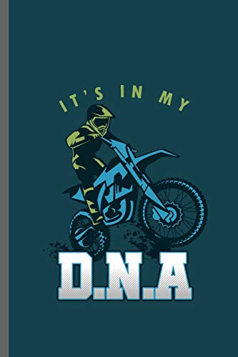 It's in my D.N.A.: Motorcycles Dirt Bike Bikers Riders Racers Motocross Racing Extreme Sports Gift (6