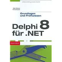 Borland Delphi 8 für .NET - Grundlagen und Profiwissen