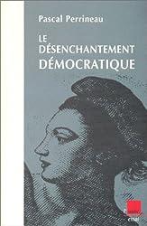 Le désenchantement démocratique