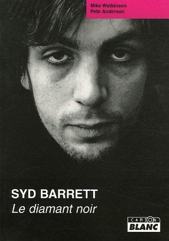 Syd Barrett : Le diamant noir par Mike Watkinson, Pete Anderson