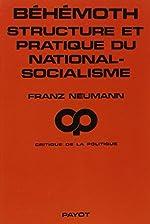 Béhémoth, structure et pratique du national-socialisme (1933-1944) de Franz Neumann