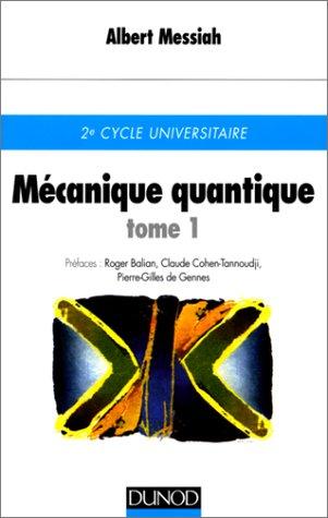 Mécanique quantique. Tome 1