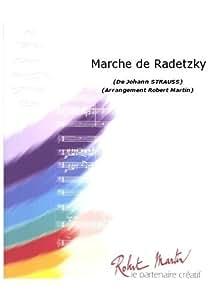 Partitions classique ROBERT MARTIN STRAUSS J. - MARTIN R. - MARCHE DE RADETZKY Ensemble vents