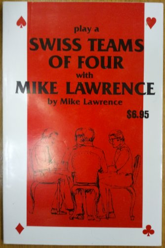 Play a Swiss teams of four with Mike Lawrence (Mike Lawrence bridge series) (Mike Lawrence Bridge)