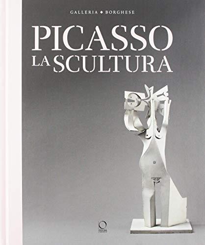 Picasso. La scultura. Catalogo della mostra (Roma, 24 ottobre 2018-3 febbraio 2019). Ediz. illustrata