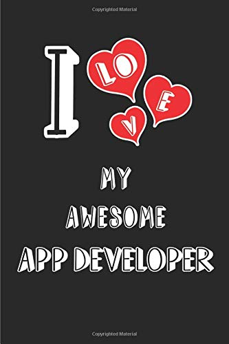 018404ab I Love My Awesome App Developer: Blank Lined 6x9 Love your App Developer  Journal/