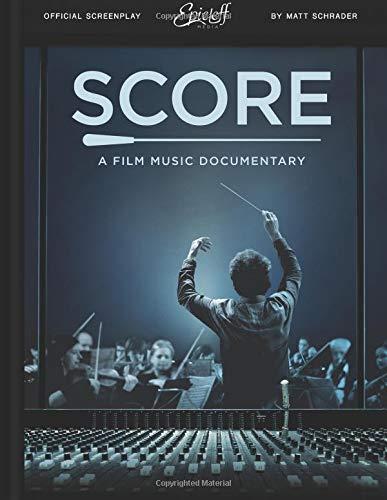 SCORE: A Film Music Documentary (Screenplay & Film Script) por Matt Schrader