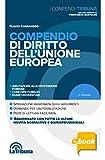 Compendio di diritto dell'Unione europea: 2019 Prima edizione Collana I Compendi Tribuna