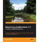 [(Mastering PhpMyAdmin 3.1 for Effective MySQL Management * * )] [Author: Marc Delisle] [Mar-2009]
