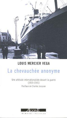 La chevauchée anonyme : Ni l'un ni l'autre (1939-1941) ; In Memoriam ; Une attitude internationaliste devant la guerre