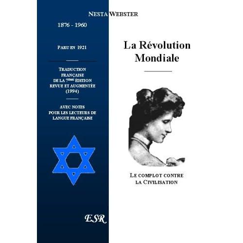 La Revolution Mondiale, Le Complot Contre La Civilisation.