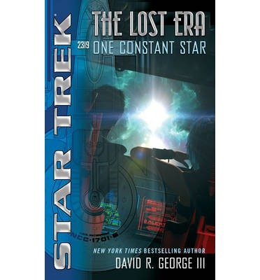 [(Star Trek: The Lost Era: One Constant Star)] [ By (author) III David R. George ] [June, 2014] par III David R. George