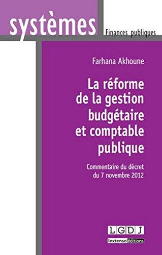 La Réforme de la gestion budgétaire et comptable publique. Commentaire du décret du 7 novembre 2012
