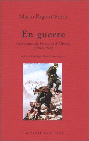 En guerre : Campagnes de France et d'Albanie, 1940-1941 par Mario Rigoni Stern