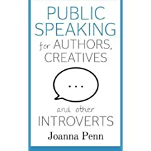 [(Public Speaking for Authors, Creatives and Other Introverts)] [Author: Joanna Penn] published on (February, 2014)