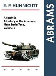 Abrams: A History of the American Main Battle Tank, Vol. 2 by R.P. Hunnicutt (2015-09-15)