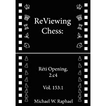 ReViewing Chess: Reti, 2.c4, Vol. 153.1 (ReViewing Chess: Openings) (English Edition)