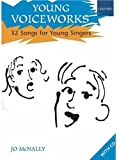 Young Voiceworks: 32 Songs for Young Singers: Songs for Children