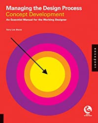 Managing the Design Process - Concept Development: An Essential Manual for the Working Designer: 1