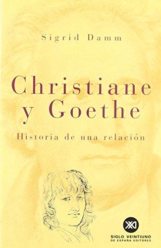 Christiane y Goethe: Historia de una relación (Biografías) de Sigrid Damm (dic 2000) Tapa blanda