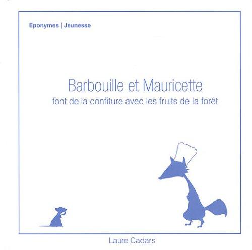 Barbouille et Mauricette font de la confiture avec les fruits de la forêt