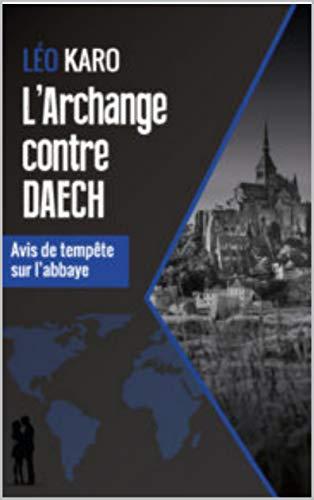 Couverture du livre L'Archange contre Daech: Avis de tempête sur l'abbaye
