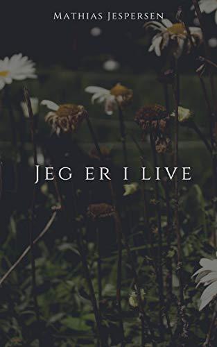 Jeg er i live (Danish Edition) por Mathias Jespersen