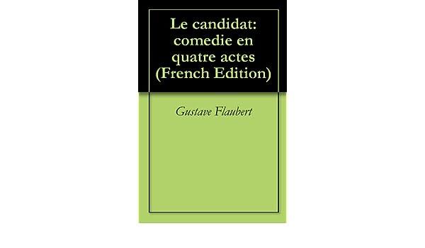 le candidat comdie en quatre actes french edition