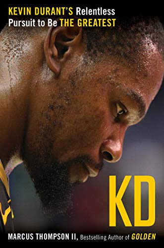 KD: Kevin Durant's Relentless Pursuit to Be the Greatest (English Edition) -