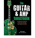[(The Guitar and Amp Sourcebook: An Illustrated Collection of the Axes and Amps That Rocked Our World)] [Author: Mike Abbott] published on (September, 2012)