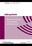 Mission Investing im deutschen Stiftungsektor: Impulse für wirkungsvolles Stiftungsvermögen