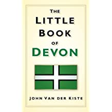 The Little Book of Devon (Little Book Of... (History Press))