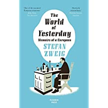 The World of Yesterday: Memoirs of a European (B-Format Paperback)