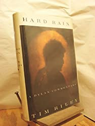 Hard Rain: A Dylan Commentary by Tim Riley (1992-08-05)