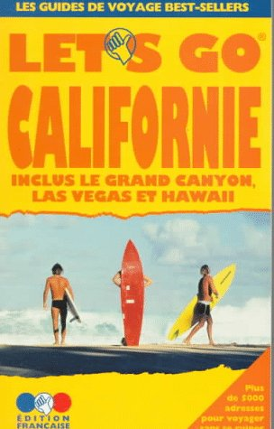 Californie : Guide pratique de voyage, Grand Canyon, Las Vegas et Hawaii