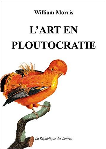 L'Art en Ploutocratie: Essai sur l'art et le socialisme