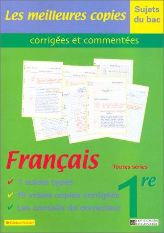 Les Meilleures copies corrigées et commentées : Français, 1ère - Sujet du bac