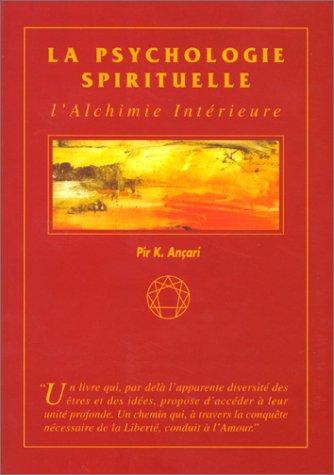 La psychologie spirituelle. L'alchimie intérieure