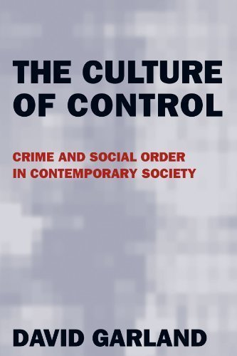 The Culture of Control: Crime and Social Order in Contemporary Society 1st (first) Paperback Edition by Garland, David published by University Of Chicago Press (2002)