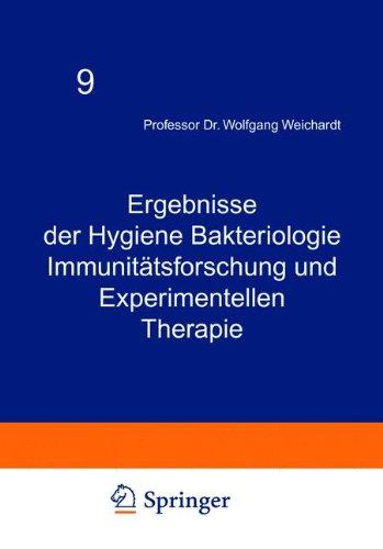Ergebnisse der Hygiene Bakteriologie Immunitätsforschung und Experimentellen Therapie: Neunter Band