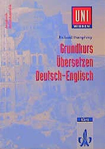 Uni-Wissen, Grundkurs Übersetzen Deutsch-Englisch (Uni-Wissen Anglistik/Amerikanistik)