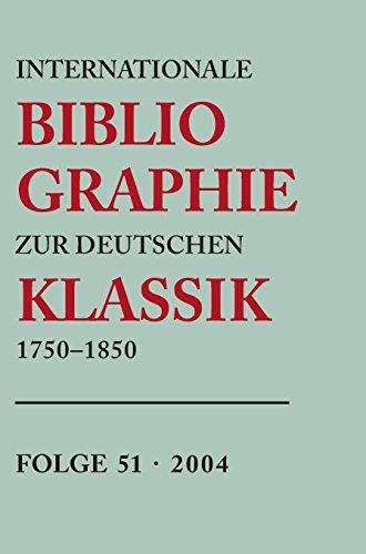 Internationale Bibliographie zur Deutschen Klassik 1750-1850 / 2004