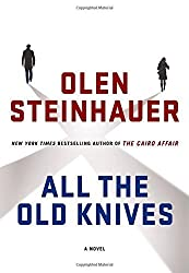 All the Old Knives: A Novel by Olen Steinhauer (2015-03-10)