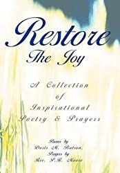 [Restore the Joy: A Collection of Inspirational Poetry & Prayers] (By: Doris M Batson) [published: January, 2005]